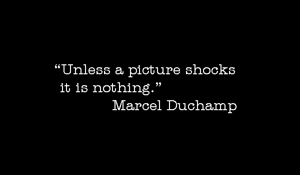 Photo-quote:  Duchamp